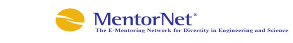 MentorNet: The E-Mentoring Network for Diversity in Engineering and Science